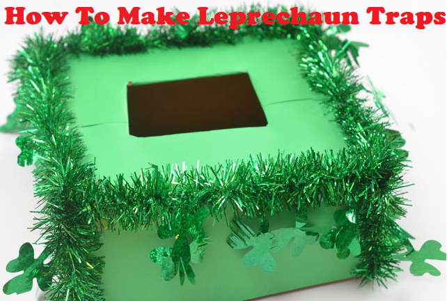 How To Make Leprechaun Traps